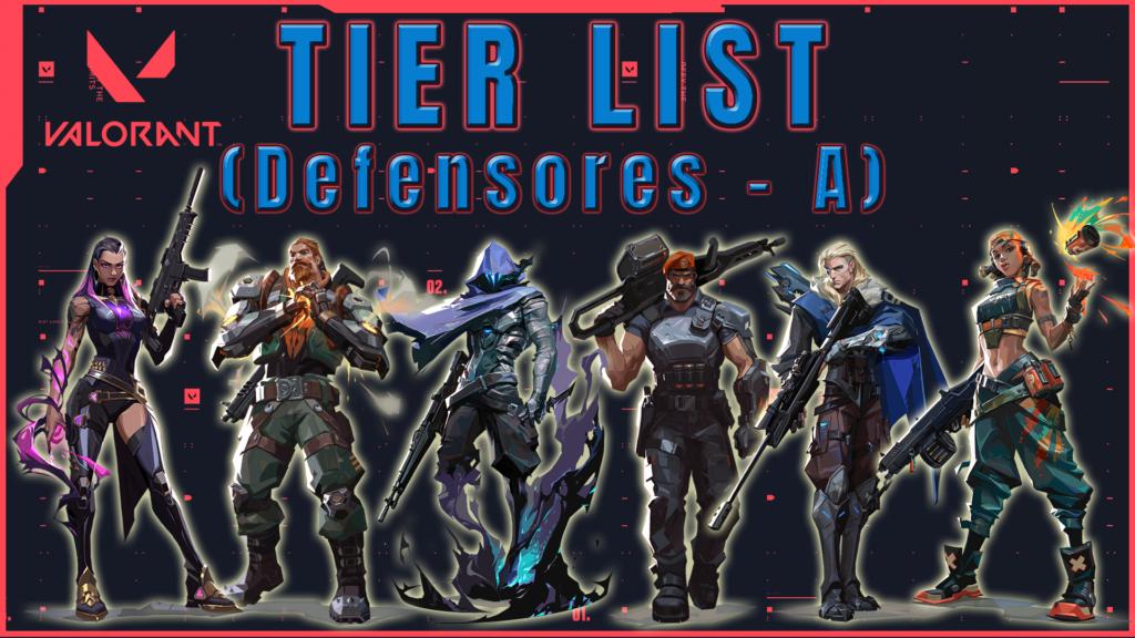 Tier list de Agentes Valorant Defensor Tier A