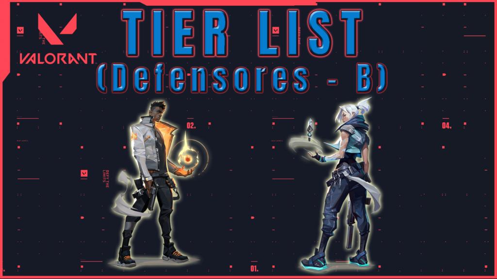 Tier list de Agentes Valorant Defensor Tier B